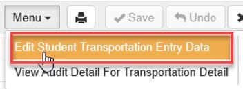 Transportation form > Menu > Edit Student Transportation Entry Data